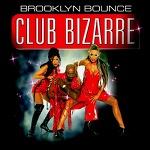 M) Brooklyn Bounce -> Club Bizarre