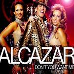 M) Alcazar -> Don't You Want Me