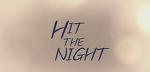 HIT THE NIGHT / It's a romance.