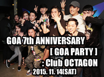 2015. 11. 14 (SAT) GOA 7th ANNIVERSARY [ GOA PARTY ]@ OCTAGON
