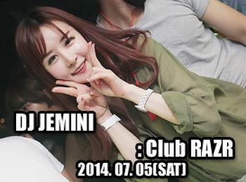 2014. 07. 05 (SAT) DJ JEMINI @ RAZR