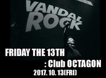 2017. 10. 13 (FRI) FRIDAY THE 13TH @ OCTAGON
