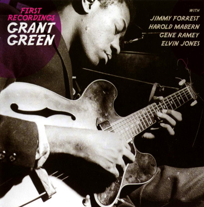 Grant Green - First Recordings