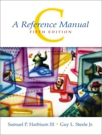 C : A Reference manual. 5th Ed.